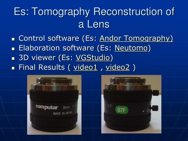 Es: Tomography Reconstruction of a Lens