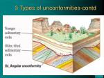 3 types of unconformities contd