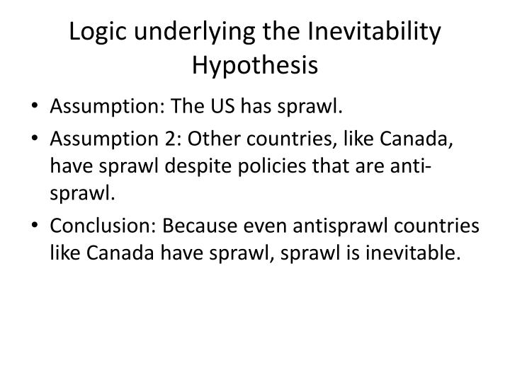 Logic underlying the inevitability hypothesis