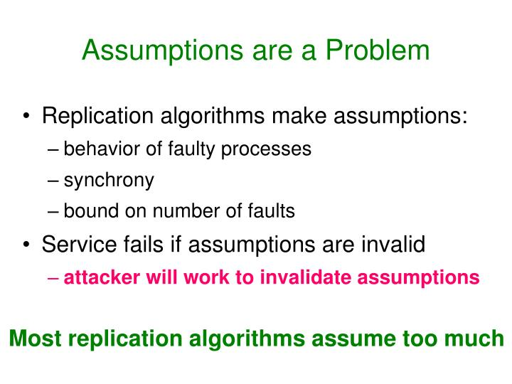 Assumptions are a Problem