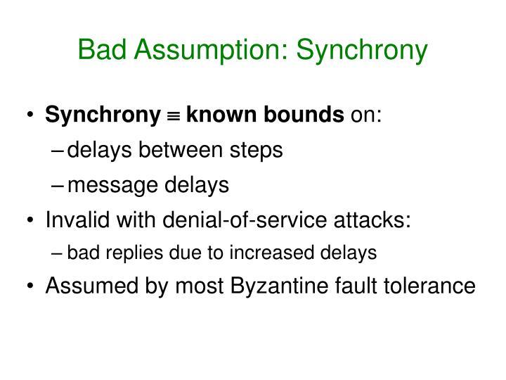 Bad Assumption: Synchrony