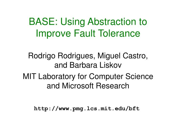 BASE: Using Abstraction to Improve Fault Tolerance