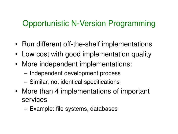 Opportunistic N-Version Programming