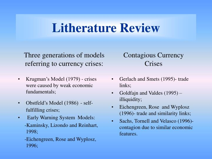 Krugman's Model (1979) - crises were caused by weak economic fundamentals;