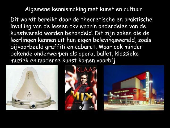 Algemene kennismaking met kunst en cultuur.