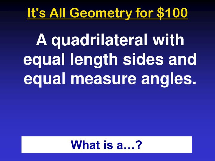 It's All Geometry for $100