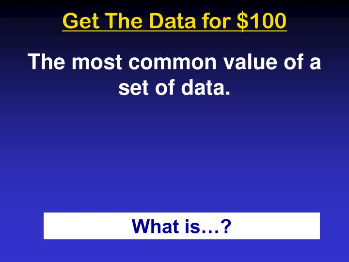 Get The Data for $100