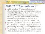 2003 capta amendments