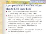 a proposed child welfare reform plan to help these kids