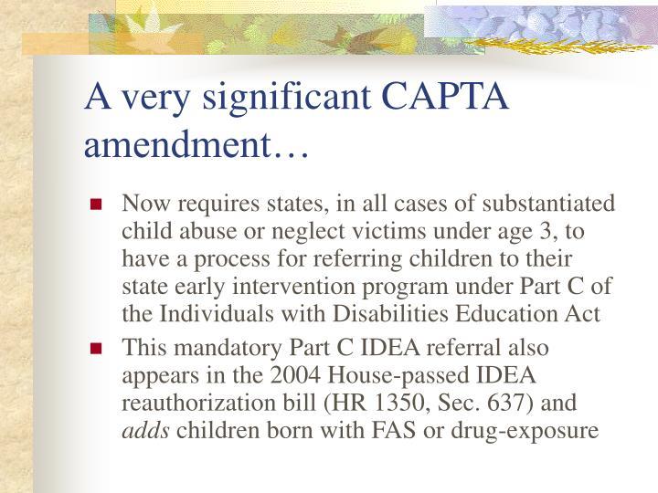 A very significant CAPTA amendment…