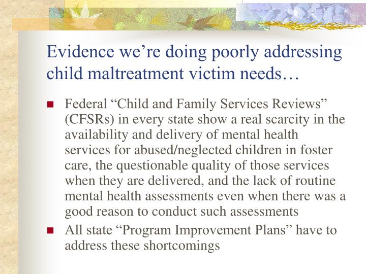 Evidence we're doing poorly addressing child maltreatment victim needs…