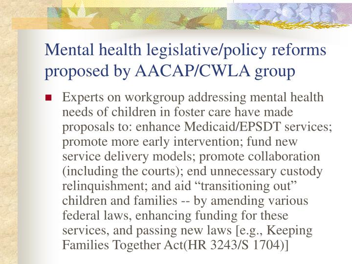 Mental health legislative/policy reforms proposed by AACAP/CWLA group