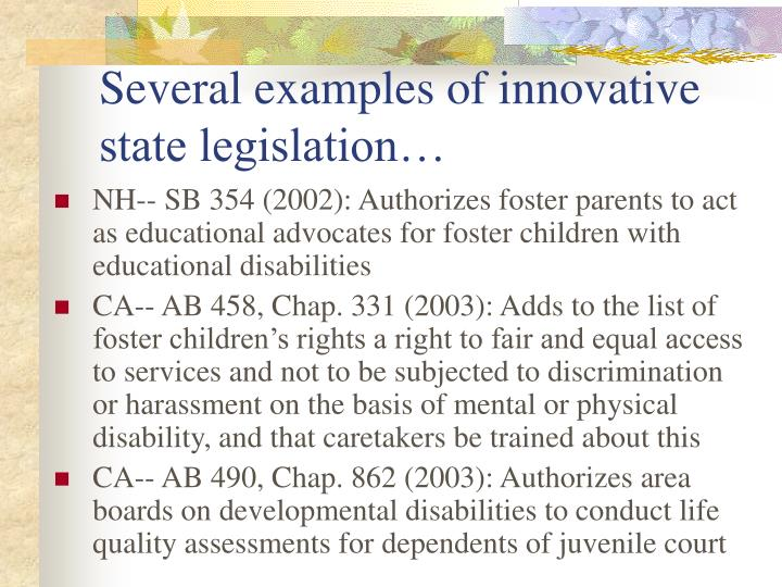 Several examples of innovative state legislation…