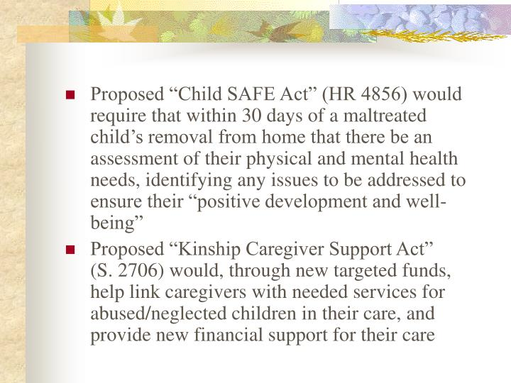 """Proposed """"Child SAFE Act"""" (HR 4856) would require that within 30 days of a maltreated child's removal from home that there be an assessment of their physical and mental health needs, identifying any issues to be addressed to ensure their """"positive development and well-being"""""""