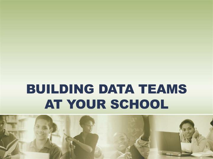 Building Data Teams at Your School