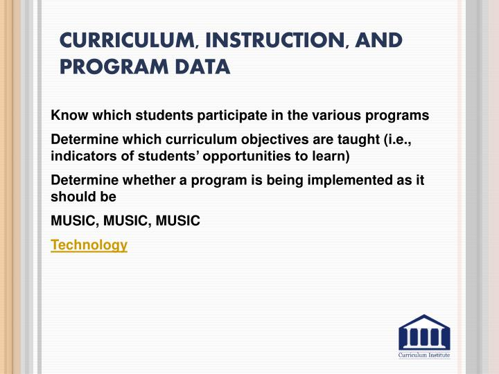 Curriculum, Instruction, and Program Data