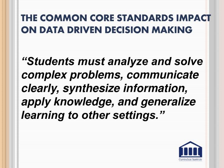 The Common Core Standards impact on Data driven decision making
