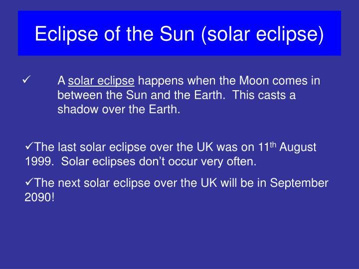 Eclipse of the Sun (solar eclipse)