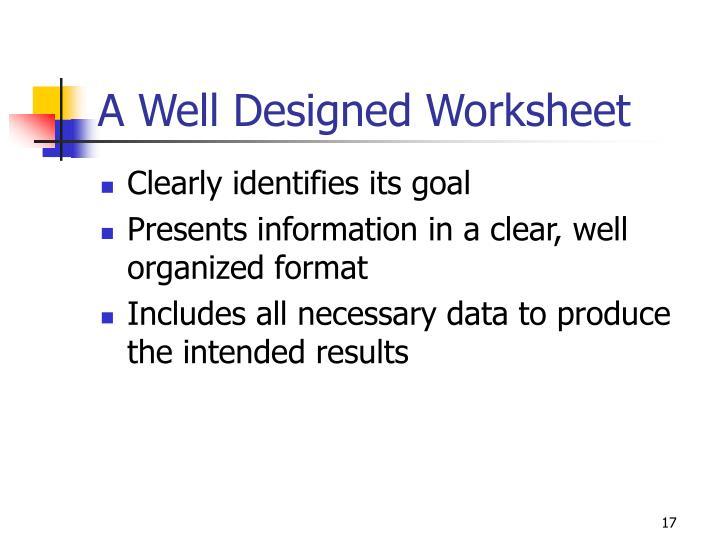 A Well Designed Worksheet
