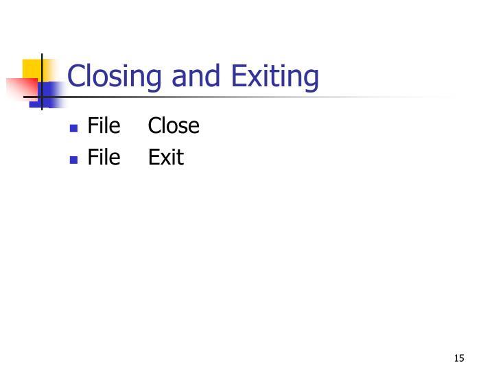 Closing and Exiting