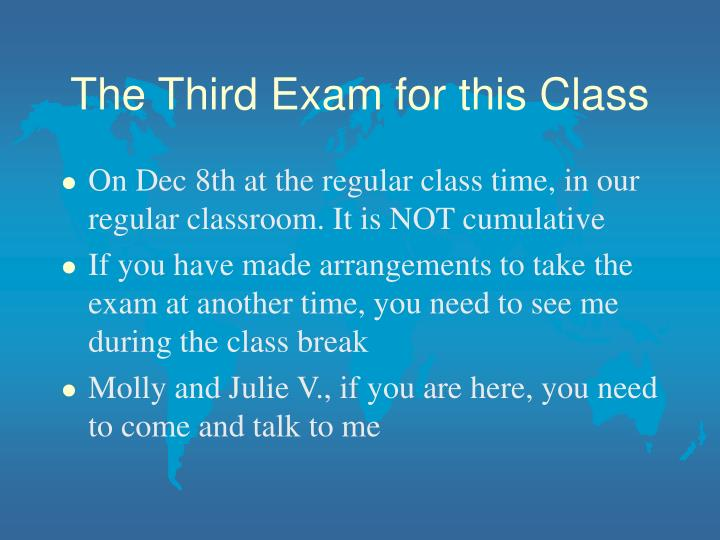 The Third Exam for this Class