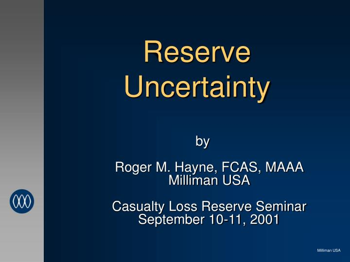 Reserve uncertainty