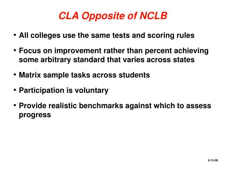 CLA Opposite of NCLB
