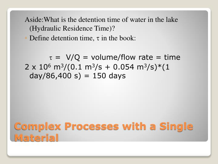 Aside:What is the detention time of water in the lake (Hydraulic Residence Time)?