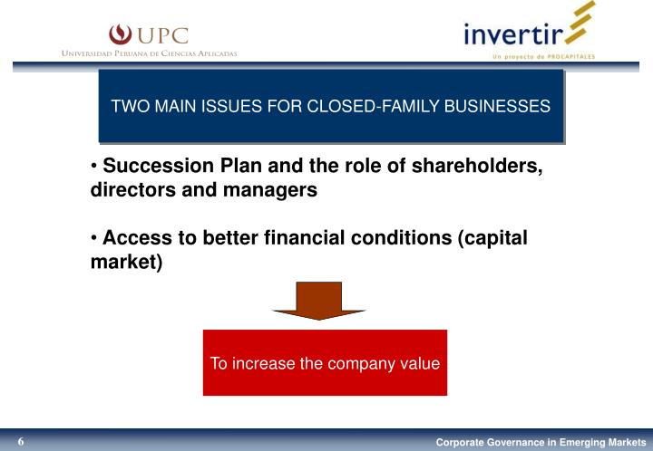 TWO MAIN ISSUES FOR CLOSED-FAMILY BUSINESSES