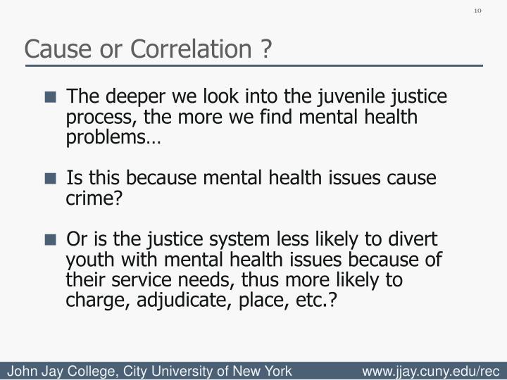 Cause or Correlation ?