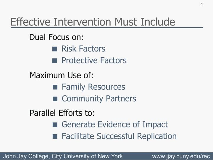 Effective Intervention Must Include