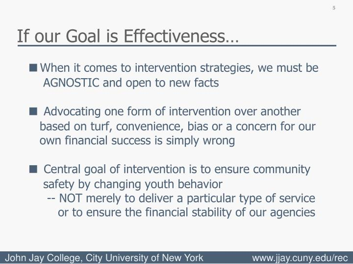 If our Goal is Effectiveness…