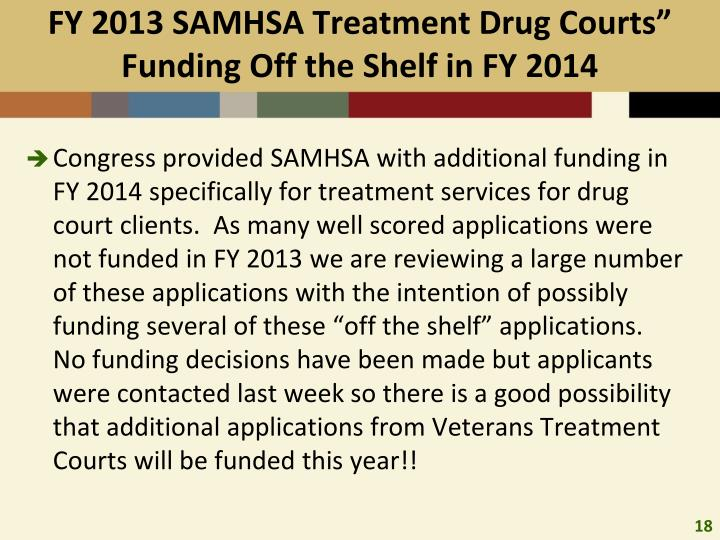 "FY 2013 SAMHSA Treatment Drug Courts"" Funding Off the Shelf in FY 2014"