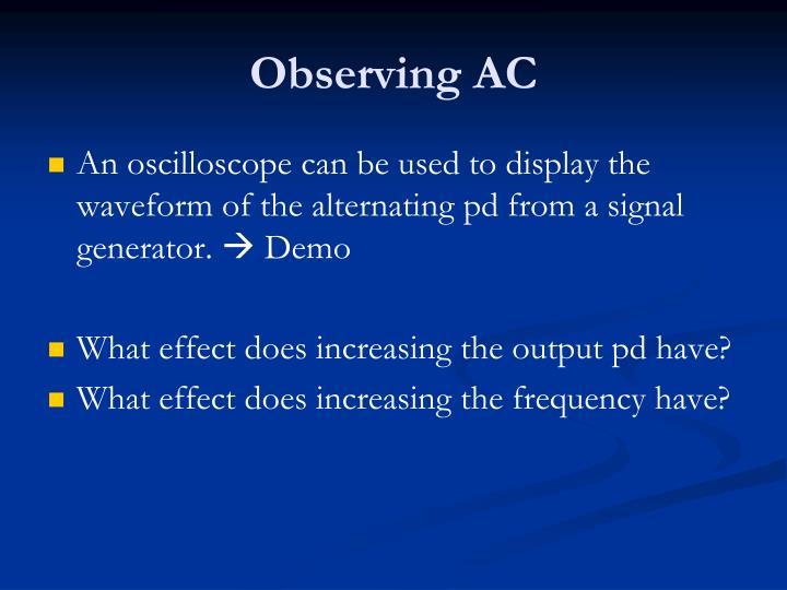 Observing AC