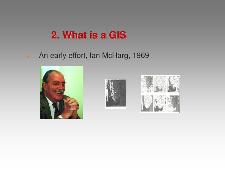 2. What is a GIS