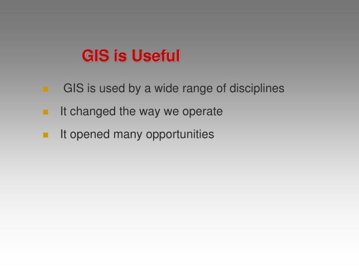 GIS is Useful
