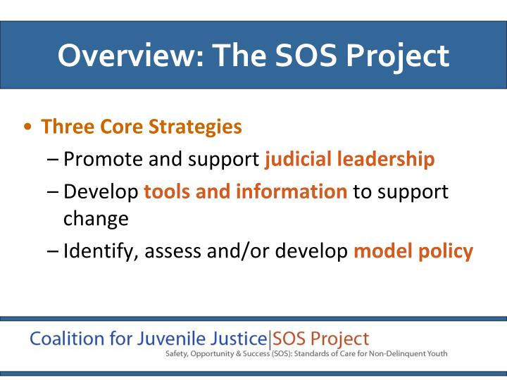 Overview: The SOS Project