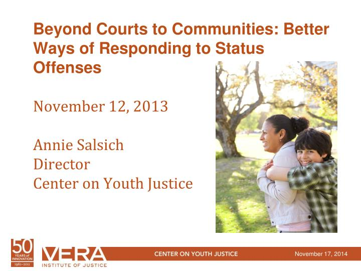 Beyond Courts to Communities: Better Ways of Responding to Status Offenses