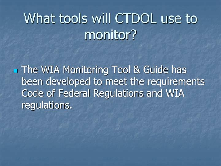 What tools will CTDOL use to monitor?