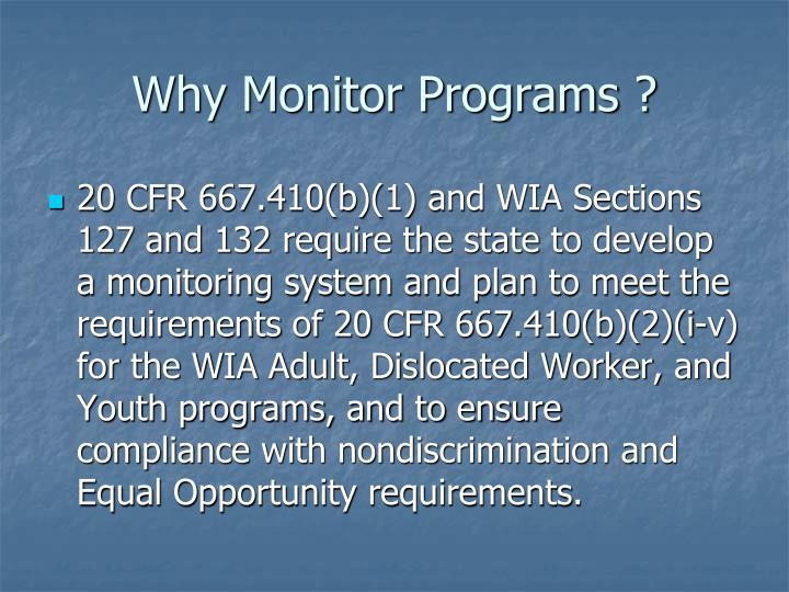 Why Monitor Programs ?