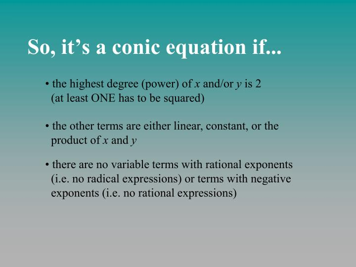 So, it's a conic equation if...