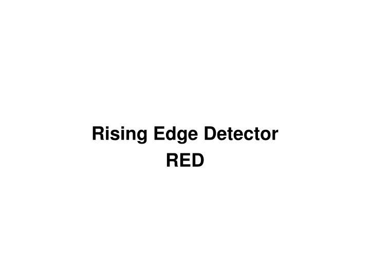 Rising Edge Detector