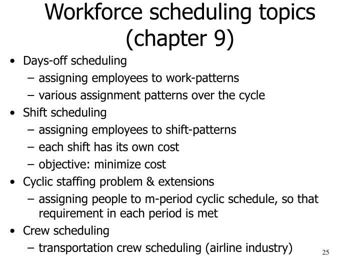 Workforce scheduling topics (chapter 9)