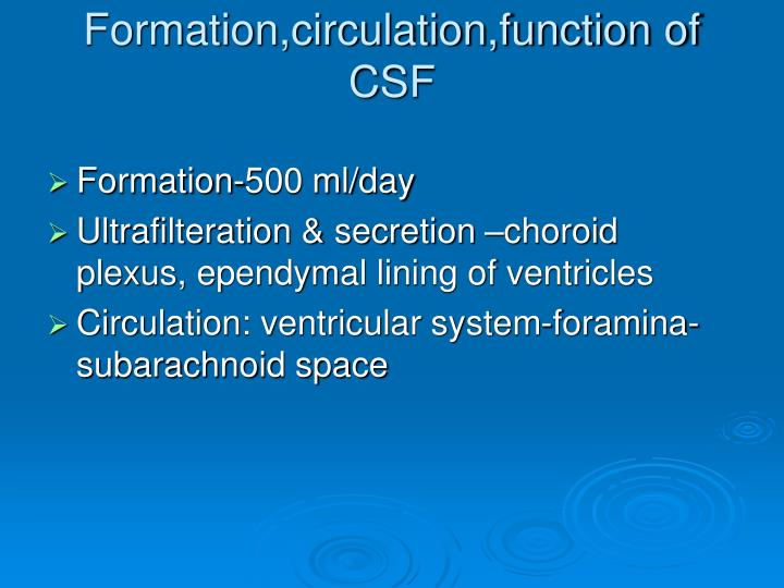 Formation,circulation,function of CSF