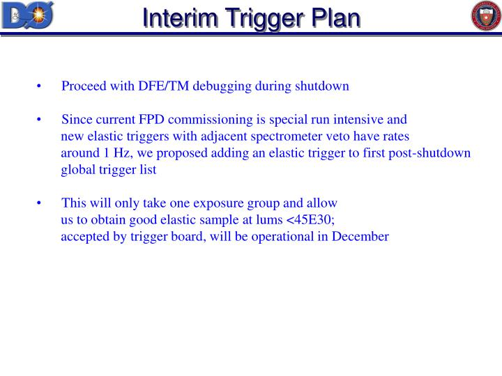 Interim Trigger Plan