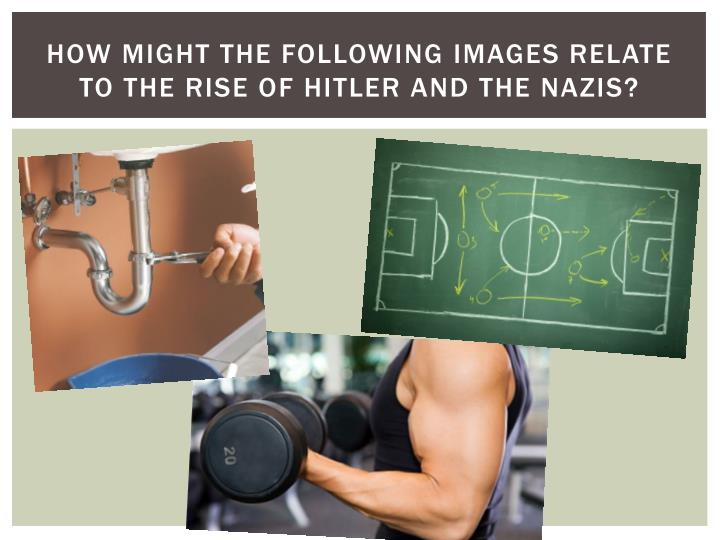 How might the following images relate to the rise of hitler and the nazis