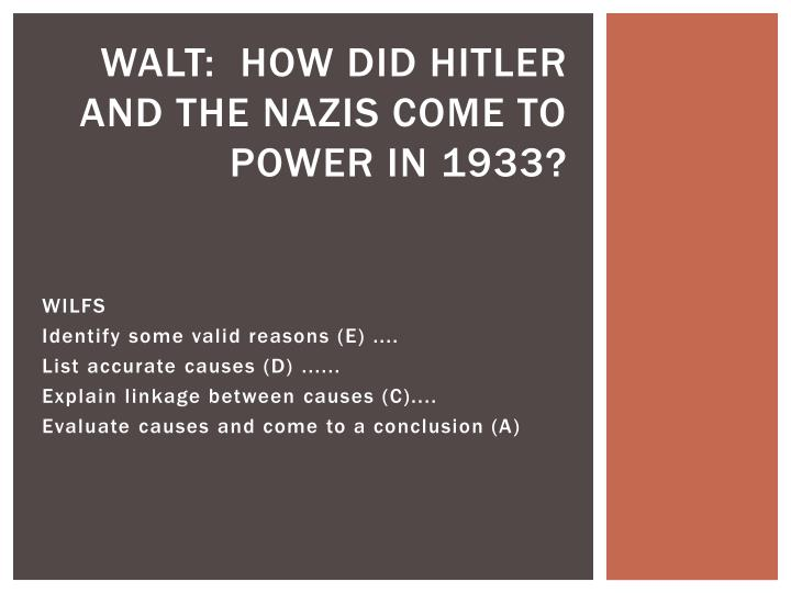 Walt how did hitler and the nazis come to power in 1933