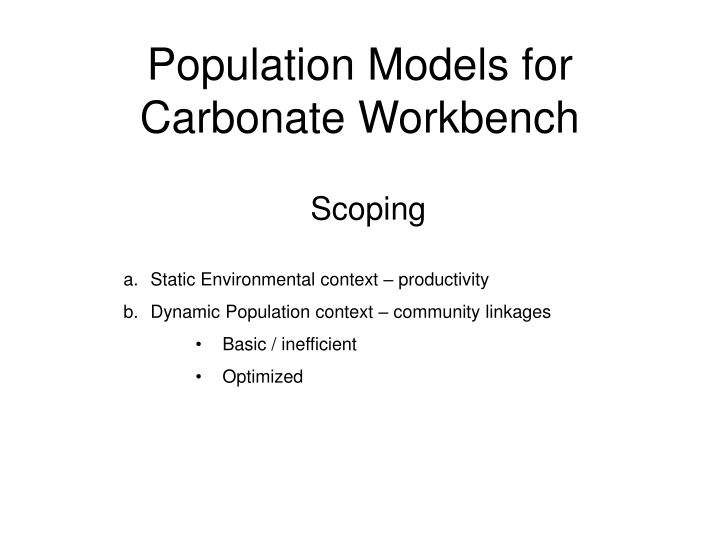 population models for carbonate workbench