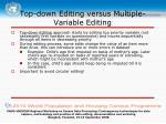 top down editing versus multiple variable editing