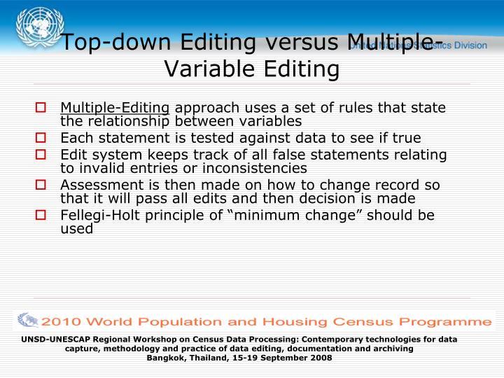 Top-down Editing versus Multiple-Variable Editing